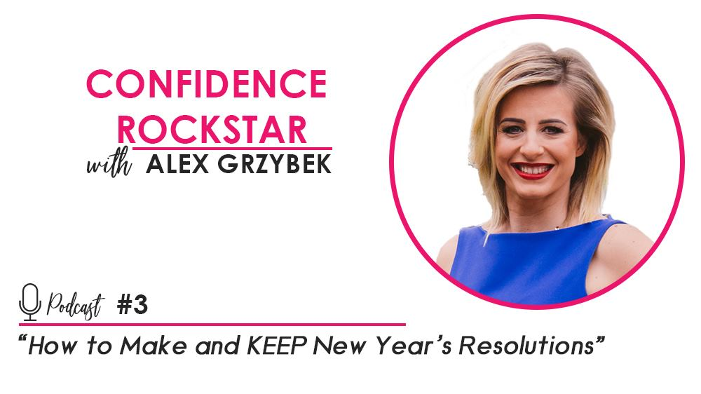 Episode #3: How To Make and KEEP New Year's Resolutions