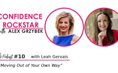 Episode #10: Moving Out Of Your Own Way – with Leah Gervais