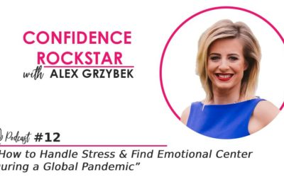 Episode #12: How to Handle Stress and Find Emotional Center During a Global Pandemic
