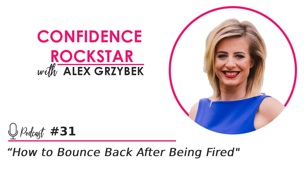 Episode #31: How to Bounce Back After Being Fired