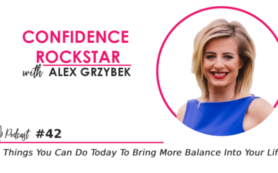 Episode #42: 5 Things You Can Do Today to Bring More Balance Into Your Life